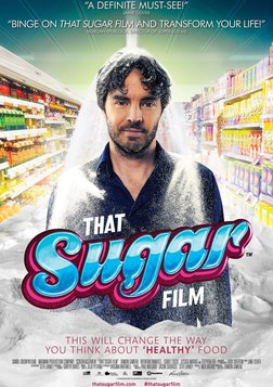That Sugar Film - How Sugar Has Infiltrated Our Diet and Culture